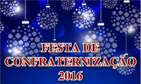 FESTA DE CONFRATERNIZAÇÃO 2016